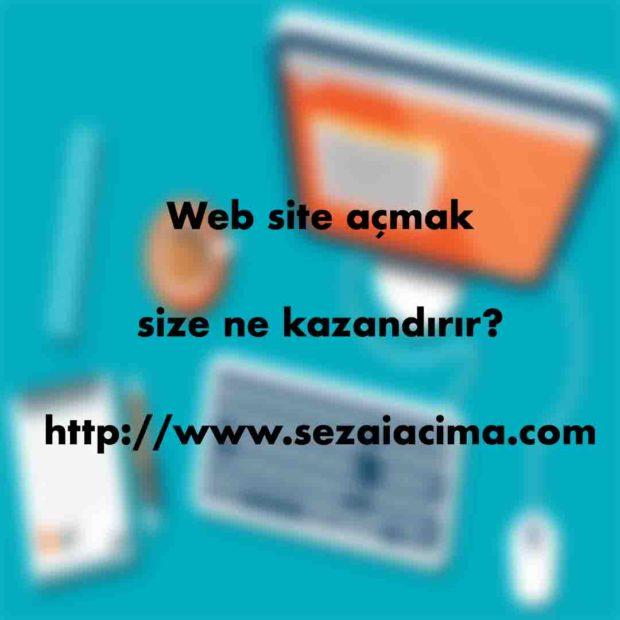 Web site açmak size ne kazandırır?